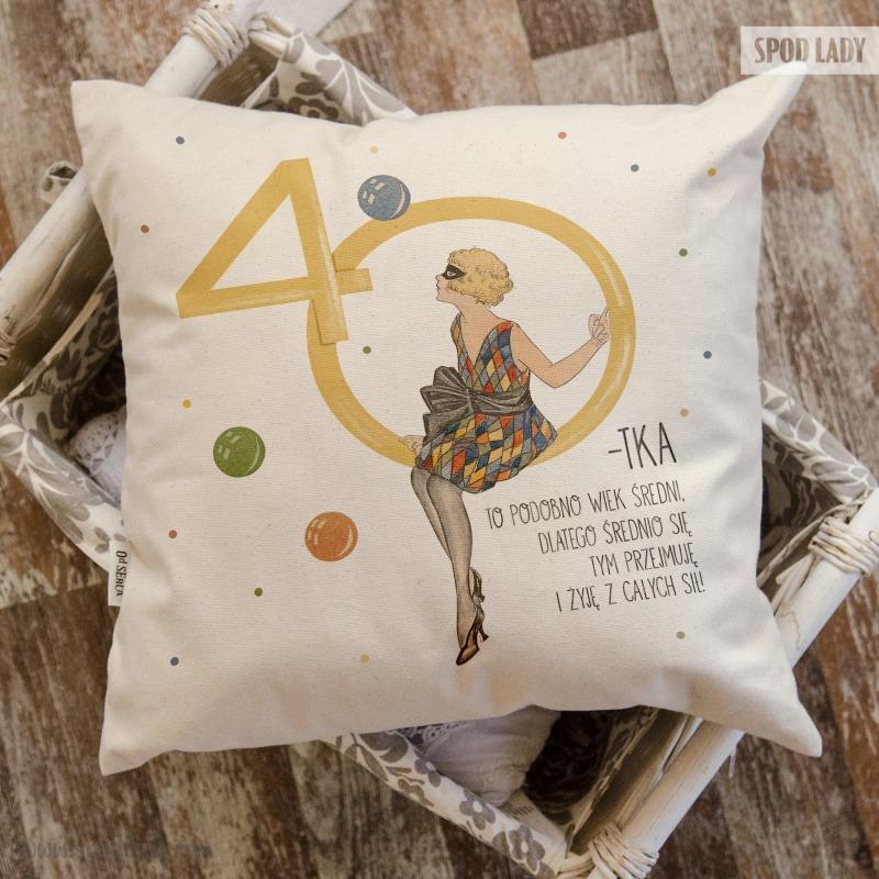 Sympatyczna poduszka z okazji 40 urodzin.