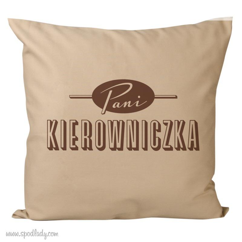 Sympatyczna poduszka dla kobiety: Pani Kierowniczka.