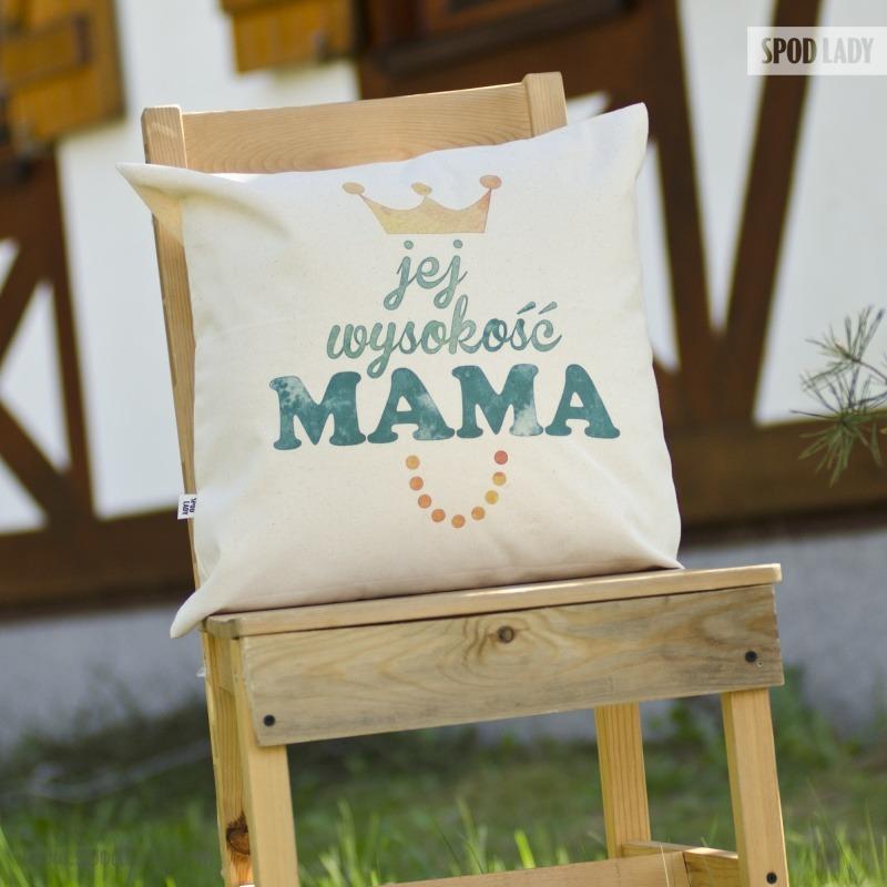Pomysł na prezent z okazji Dnia Mamy. Poduszka z nadrukiem: Jej wysokość mama.