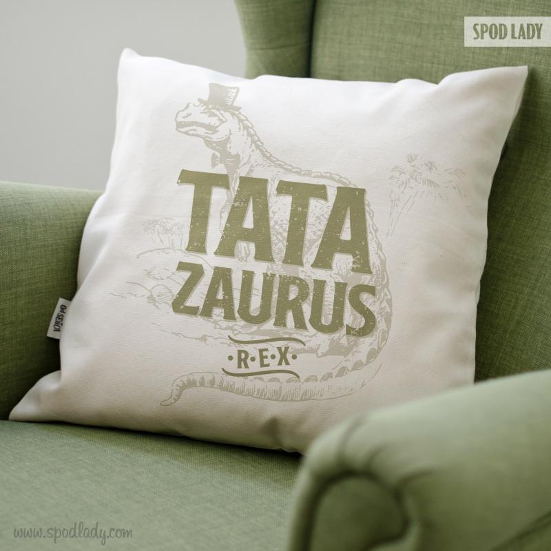 Humorystyczna poduszka dla taty. Tatazaurus rex.