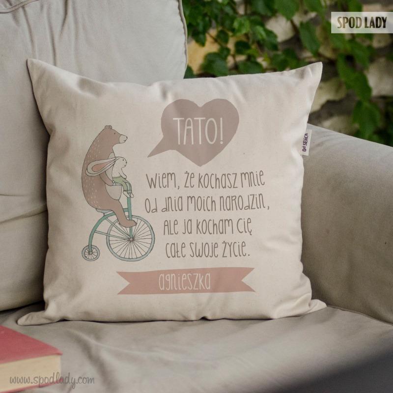 Urocza poduszka dla taty: Tato! Wiem, że kochasz mnie od dnia moich narodzin.