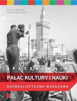 Spacerownik. Pa³ac Kultury i Nauki. Socrealistyczna Warszawa