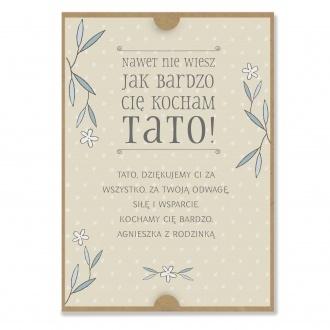 """Kartka dla Taty """"Nawet nie wiesz jak bardzo Ciê kocham Tato"""" z Twoj± dedykacj±"""