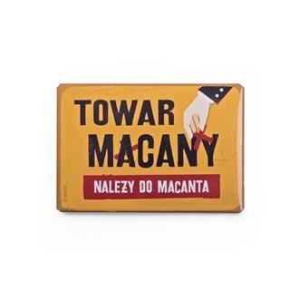 """Magnes """"Towar macany"""""""