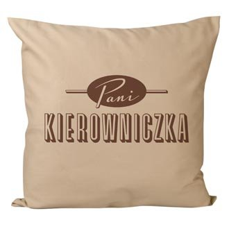 """Poduszka """"Pani Kierowniczka"""""""