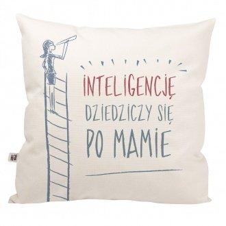 """Ma³a poduszka """"Inteligencjê dziedziczy siê po mamie"""""""