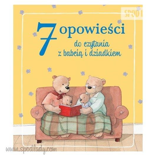 """Książka """"7 opowieści do czytania z babcią i dziadkiem"""""""