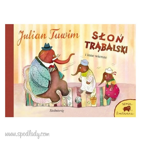 Słoń Trąbalski I Inne Wiersze J Tuwim Edycja Limitowana