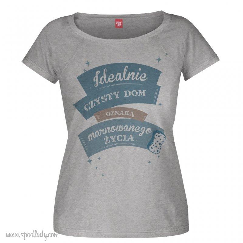 """Koszulka damska """"Idealnie czysty dom"""""""