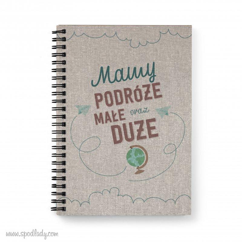 """Personalizowany notatnik """"Podróże małe oraz duże"""""""