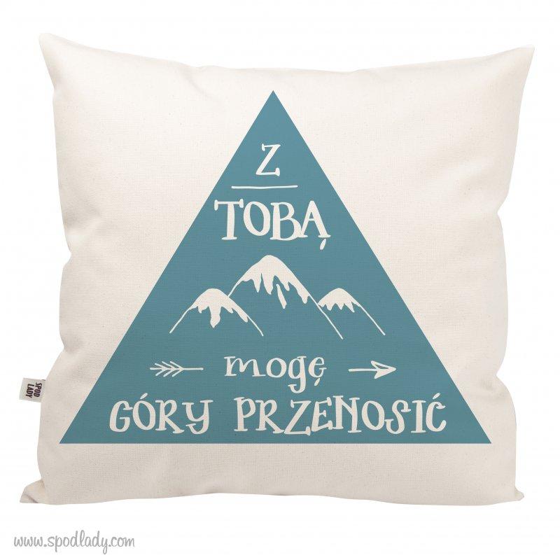 """Poduszka """"Z Tob± mogê góry przenosiæ"""""""