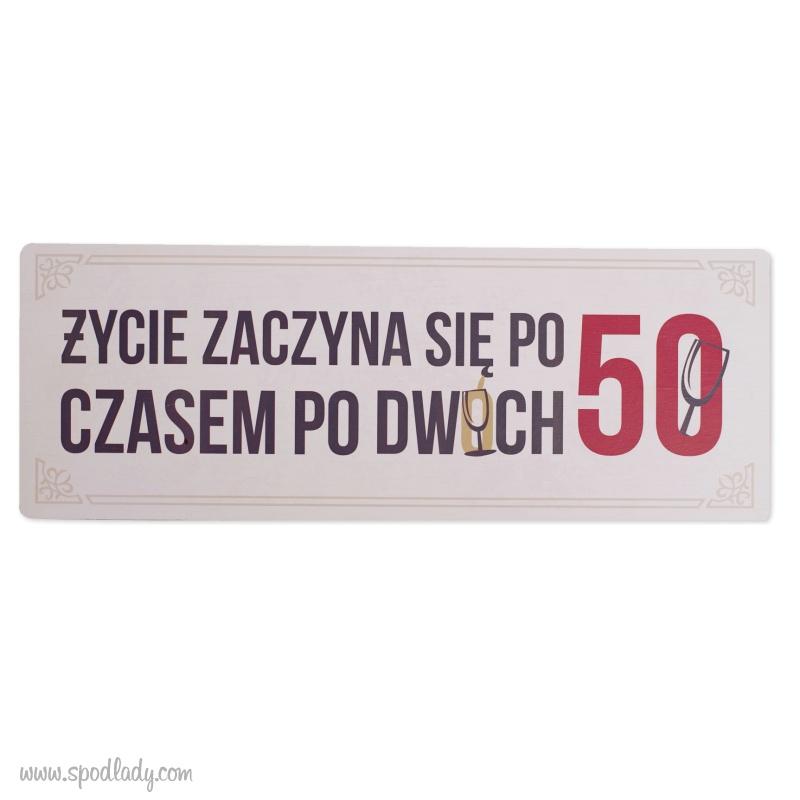 """Tabliczka drewniana """"Życie po 50-tce"""""""