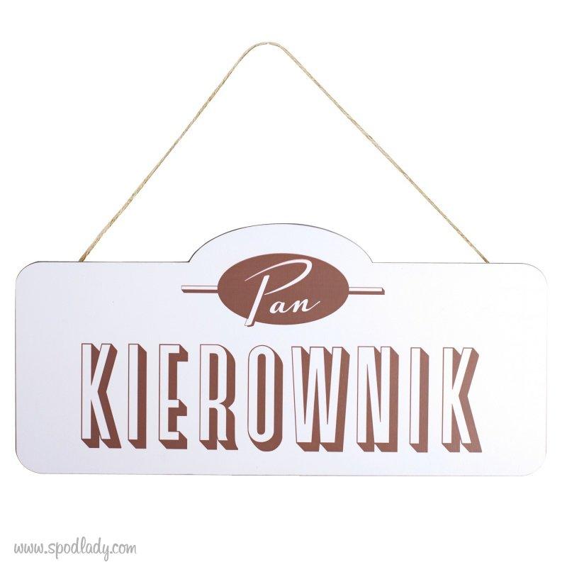 """Tabliczka drewniana """"Pan Kierownik"""""""