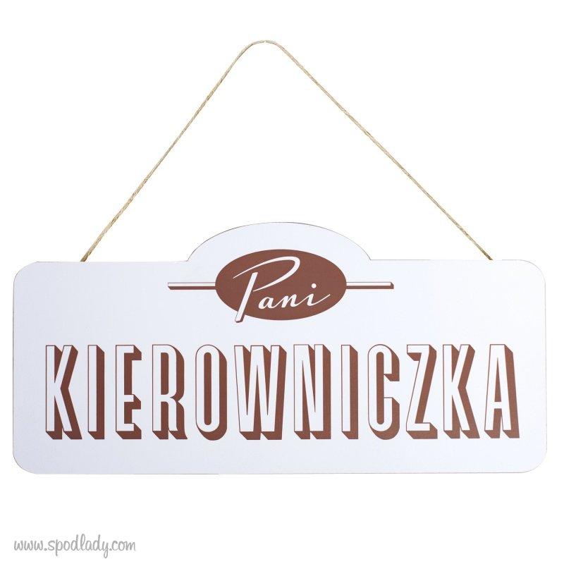 """Tabliczka drewniana """"Pani Kierowniczka"""""""