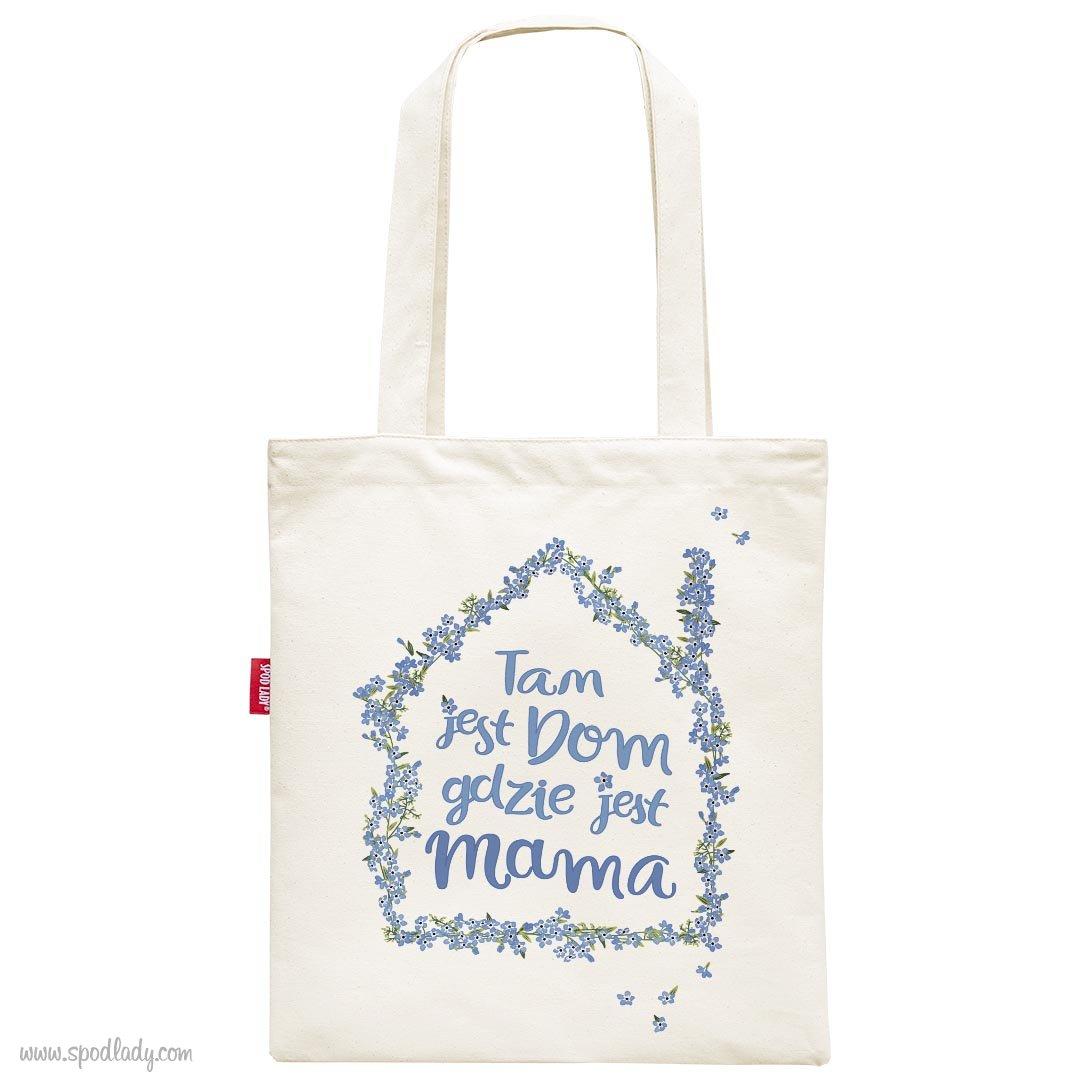 """Torba """"Tam jest dom gdzie jest mama"""""""
